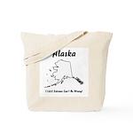 Funny Alaska Motto Tote Bag