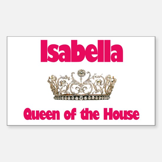 Isabella - Queen of the House Rectangle Decal
