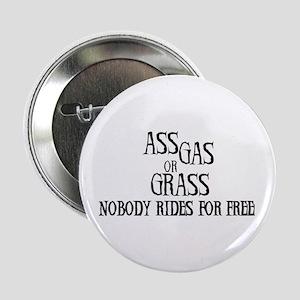 Ass, gas or grass Button