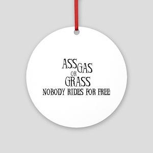 Ass, gas or grass Keepsake (Round)