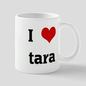 I Love tara Mug