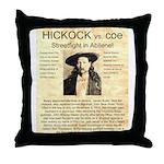 Hickock vs. Coe Throw Pillow