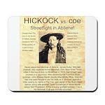 Hickock vs. Coe Mousepad