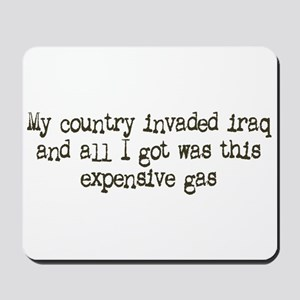 My Country Invaded Iraq Mousepad