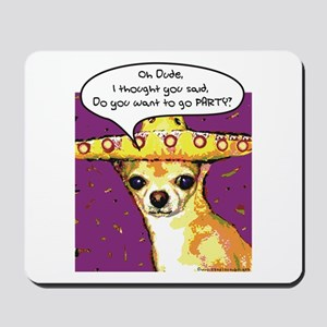 Party Chihuahua Mousepad
