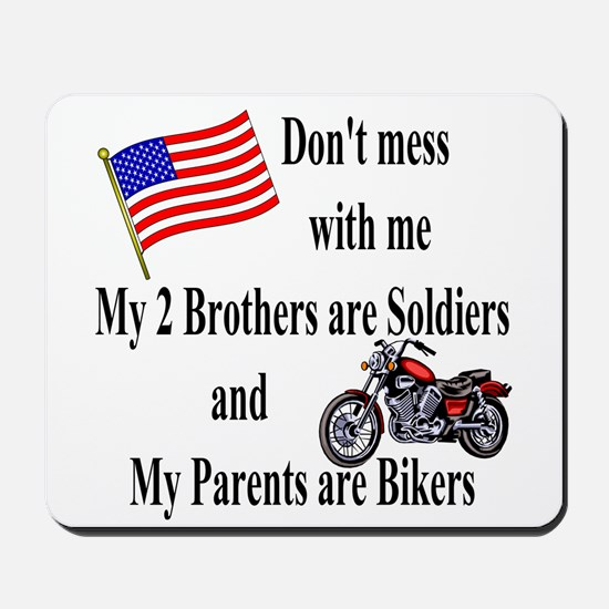 Brothers are Soldiers Parents Bikers Mousepad
