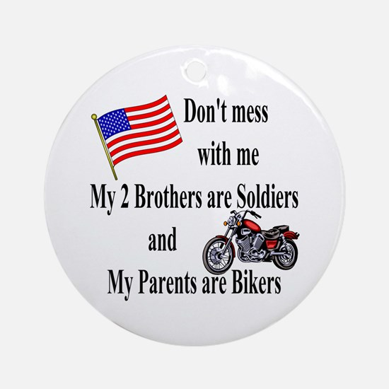 Brothers are Soldiers Parents Bikers Ornament (Rou