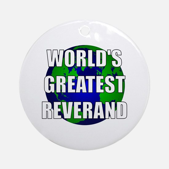 World's Greatest Reverand Ornament (Round)