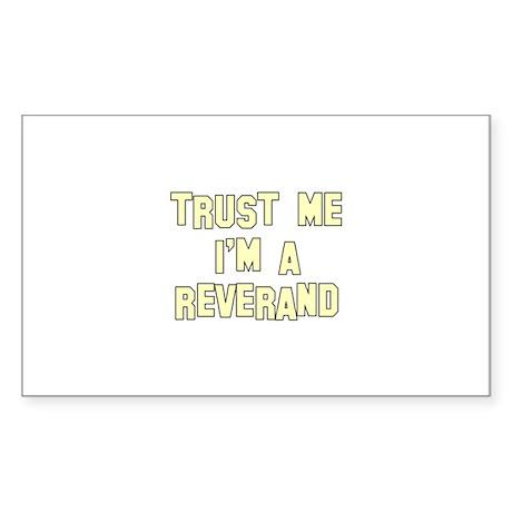 Trust Me I'm a Reverand Rectangle Sticker