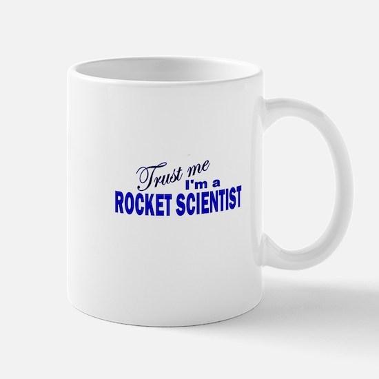 Trust Me I'm a Rocket Scienti Mug