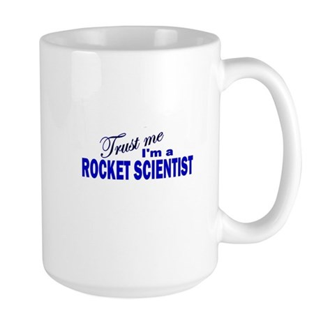 Trust Me I'm a Rocket Scienti Large Mug