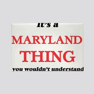 It's a Maryland thing, you wouldn' Magnets