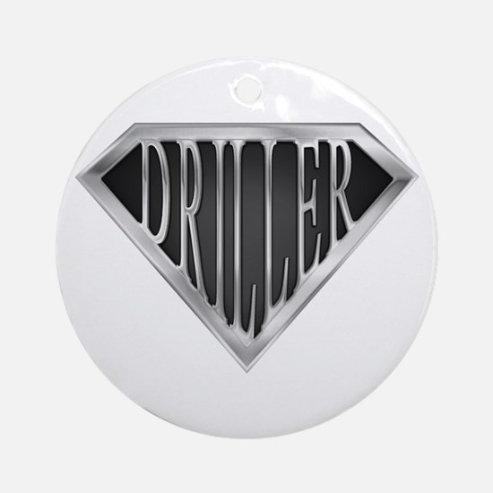 SuperDriller(metal) Ornament (Round)