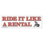 Ride it Like a Rental Bumper Sticker (10 pk)