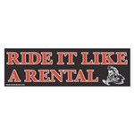 Ride it Like a Rental Bumper Sticker