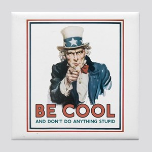 be cool Tile Coaster