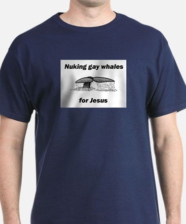 Nuking gay whales... for Jesus T-Shirt