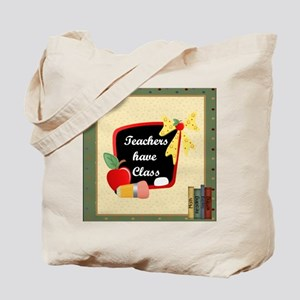 Teachers have class Tote Bag