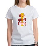 Quest Thing Women's T-Shirt