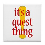 Quest Thing Tile Coaster