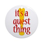 Quest Thing Ornament (Round)