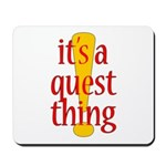 Quest Thing Mousepad