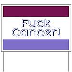 Fuck Cancer Yard Sign