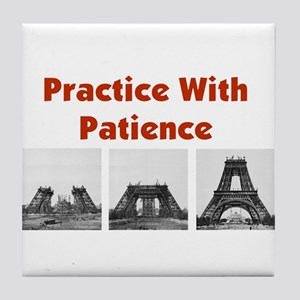 Practice With Patience Tile Coaster