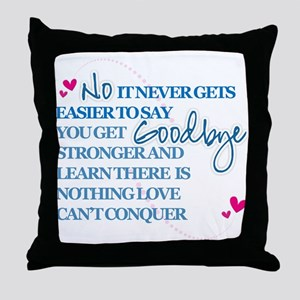 Good Byes Don't get Easier Throw Pillow