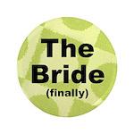"""Finally the Bride Wedding Favor 3.5"""" Button"""