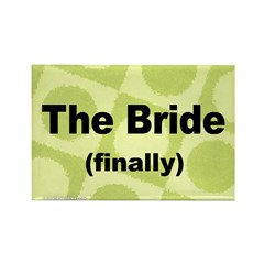 Finally the Bride Rectangle Magnet
