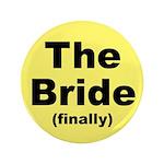 "Finally the Bride Favors 3.5"" Button"