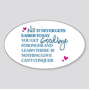 Good Byes Don't get Easier Oval Sticker