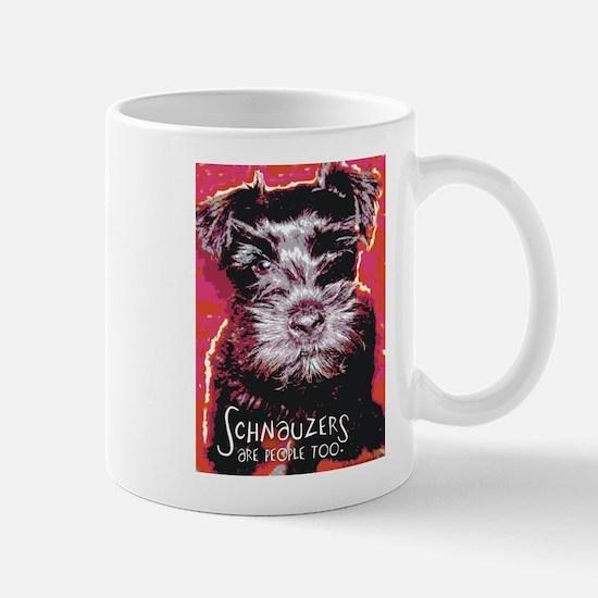 Schnauzers are People Too! Mug