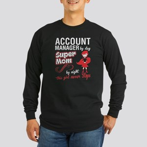 Account Manager By Day Super M Long Sleeve T-Shirt