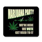 Marijuana Party Mousepad