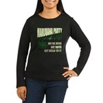 Marijuana Party Women's Long Sleeve Dark T-Shirt