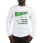 Marijuana Party Long Sleeve T-Shirt