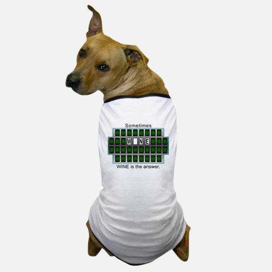 Sometimes Wine is the Answer Dog T-Shirt