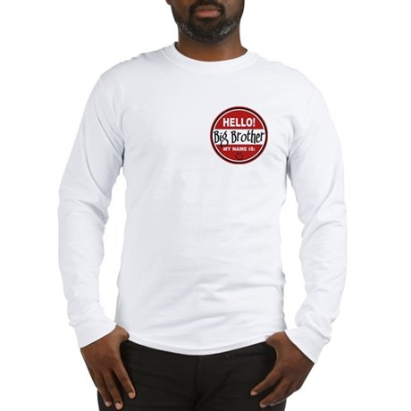 Hello My Name Is Big Brother Long Sleeve T-Shirt