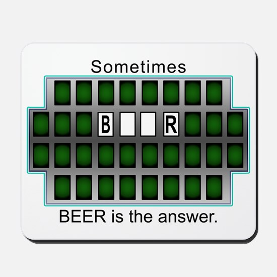 Sometimes Beer is the Answer Mousepad