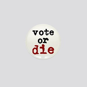 Vote or Die Mini Button