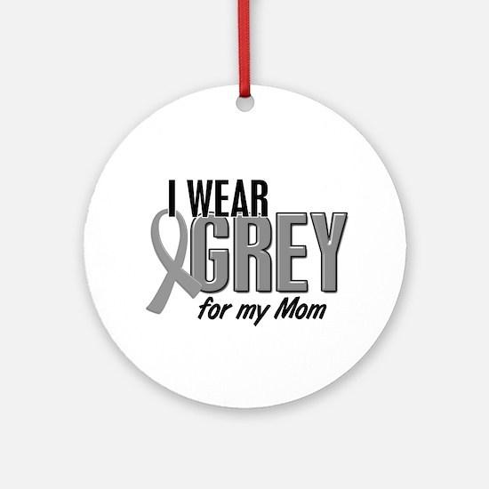 I Wear Grey For My Mom 10 Ornament (Round)