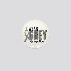 I Wear Grey For My Mom 10 Mini Button