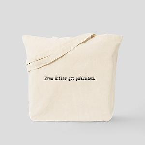 Even Hitler Got Published. Tote Bag