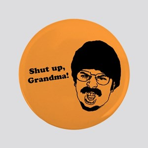 "Shut Up, Grandma! 3.5"" Button"