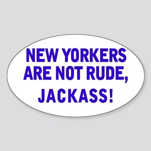 New Yorkers Are Not Rude, Jac Oval Sticker