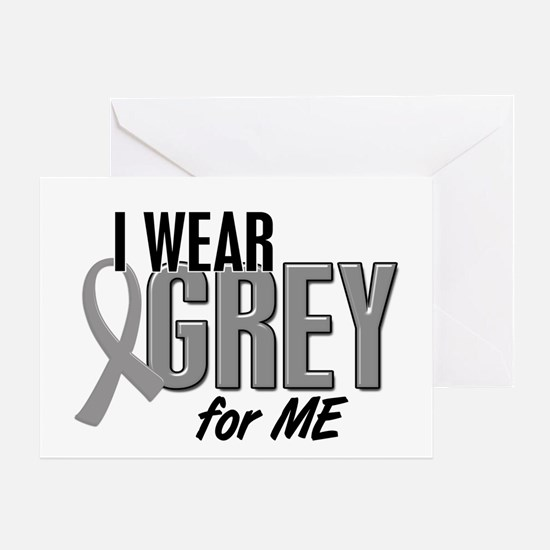 I Wear Grey For ME 10 Greeting Card