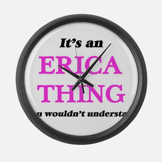 It's an Erica thing, you woul Large Wall Clock