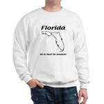 Funny Florida Motto Sweatshirt
